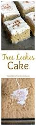 the best tres leches cake recipe cake food and recipes