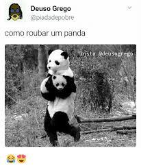 Memes De Pandas - deuso grego como roubar um panda insta gdeusogrego meme on