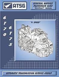Transmission Rebuild Estimate by Amazon Com Atsg 6t70 75 Transmission Repair Manual 6t70