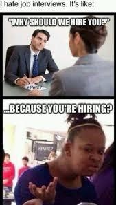 Interview Meme - every job interview meme by ellie stark memedroid