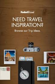 trip ideas fodor s travel
