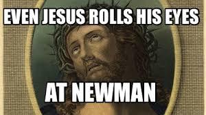 Rolls Eyes Meme - meme maker even jesus rolls his eyes at newman