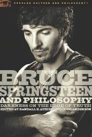 Armchair Philosophy Bruce Springsteen And Philosophy Darkness On The Edge Of Truth