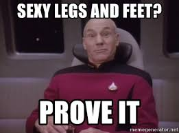 Sexy Legs Meme - sexy legs and feet prove it horny captain picard meme generator