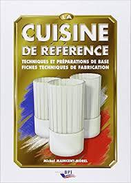 la cuisine de référence techniques et préparations de base et