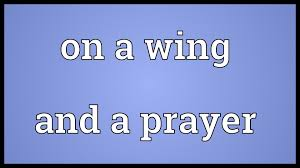 on a wing and a prayer meaning