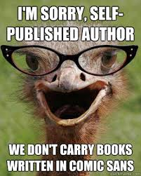 Author Meme - i m sorry self published author we don t carry books written in