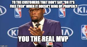 It S Free Meme - this happens every single day working in retail imgflip