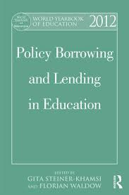 world book yearbook world yearbook of education 2012 policy borrowing and lending in