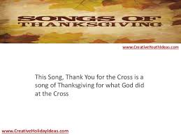 thanksgiving ideas songs of thanksgiving thank you for the
