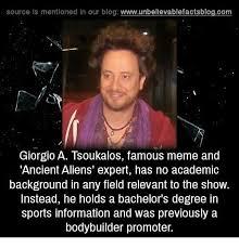 Giorgio Tsoukalos Meme - 25 best memes about giorgio a tsoukalos giorgio a tsoukalos memes