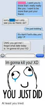 Friend I M Gonna Tell - 25 best memes about im gonna kill you im gonna kill you memes