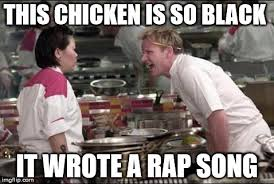 Meme Rap Songs - angry chef gordon ramsay meme imgflip