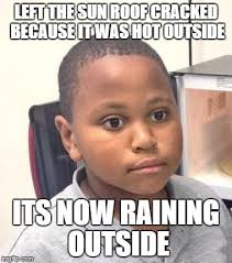 Hot Outside Meme - i have a black car and it was like 95 outside imgflip