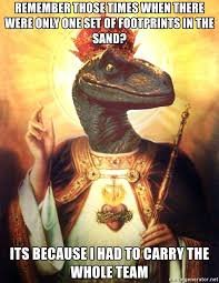 Meme Generator Raptor - remember those times when there were only one set of footprints in