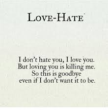 Love Hate Meme - love hate love ilate i don t hate you i love you but loving you is