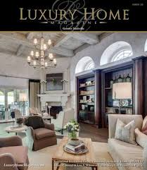 Veranda Mag Feat Views Of Jennifer Amp Marc S Home In Ca Luxury Home Magazine Nashville Issue 3 4 By Luxury Home Magazine