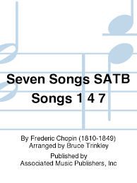 seven songs satb songs 1 4 7 sheet by frederic chopin
