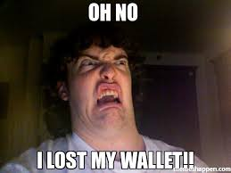 Lost Memes - oh no i lost my wallet meme oh no meme 6582 page 74