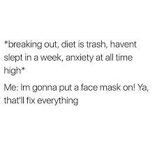 Face Mask Meme - dopl3r com memes breaking out diet is trash havent slept in a