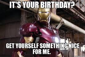 Superhero Birthday Meme - ironman birthday weknowmemes generator