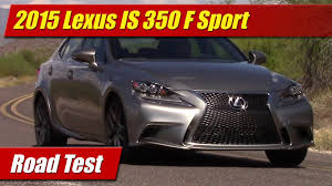 youtube lexus gs 350 f sport 2015 lexus is 350 f sport road test youtube