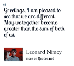 nimoy greetings i am pleased to see that we are different may