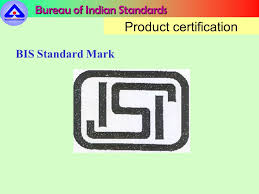 bureau standard bureau of indian standards product certification in developing