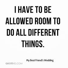 best friend wedding quotes my best friend s wedding quotes quotehd
