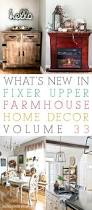 facebook fixer what u0027s new in fixer upper farmhouse home decor volume 33 the