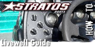stratos boats livewell guide u2013 how to anglingauthority com