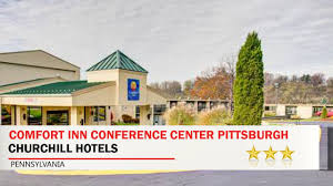 Comfort Inn In Pittsburgh Pa Comfort Inn Conference Center Pittsburgh Churchill Hotels