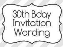 30th birthday invitation wording birthday invitation wording