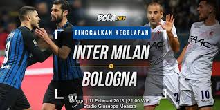 Bola Net Prediksi Inter Milan Vs Bologna 11 Februari 2018 Bola Net