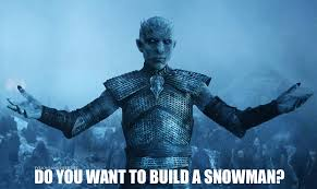 Do You Want To Build A Snowman Meme - the best quotes and memes from game of thrones hardhome page 23 of