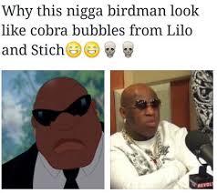 Nigga Memes - luxury funny nigga memes why this nigga birdman look like cobra