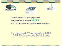 chambre d agriculture de l isere le mercredi 25 novembre 2009 cfp rhône alpes 38 moirans ppt