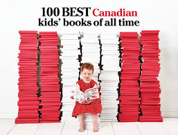 100 Best Children S Books A List Of Best Canadian Books Of All Time Authors Books And Book Lists