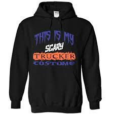 Halloween Shirt Costumes This Is My Scary Trucker Costume Halloween T Shirt And Hoodie Salalo