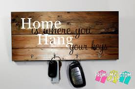 Key Holder Wall by Wood Key Holder For Wall Home Is Where You Hang Your Keys Quote