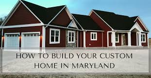 build a custom house 2018 how to build your own custom home in maryland