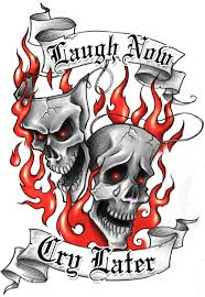 laugh now cry later design laugh now cry later tattoos
