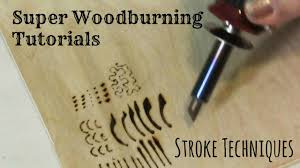 wood burning stroke techniques and tutorial youtube