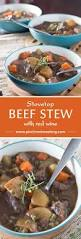 stovetop beef stew with red wine pinch me i u0027m eating