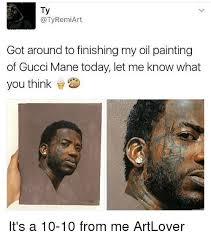 Oil Painting Meme - ty remiart got around to finishing my oil painting of gucci mane