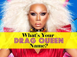 Drag Queen Meme - what is your drag queen name playbuzz