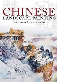 chinese landscape painting techniques for watercolor lian quan zhen 9781440322655 com books