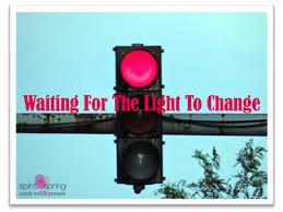 waiting for the light waiting for the light to change kathy mallary spiritspring coaching
