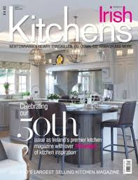 best of irish kitchens magazine april may 2016 issue u2013 get your