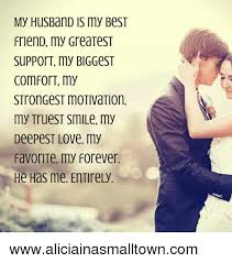 Love My Husband Meme - my husband is my best friend my greatest support my biggest